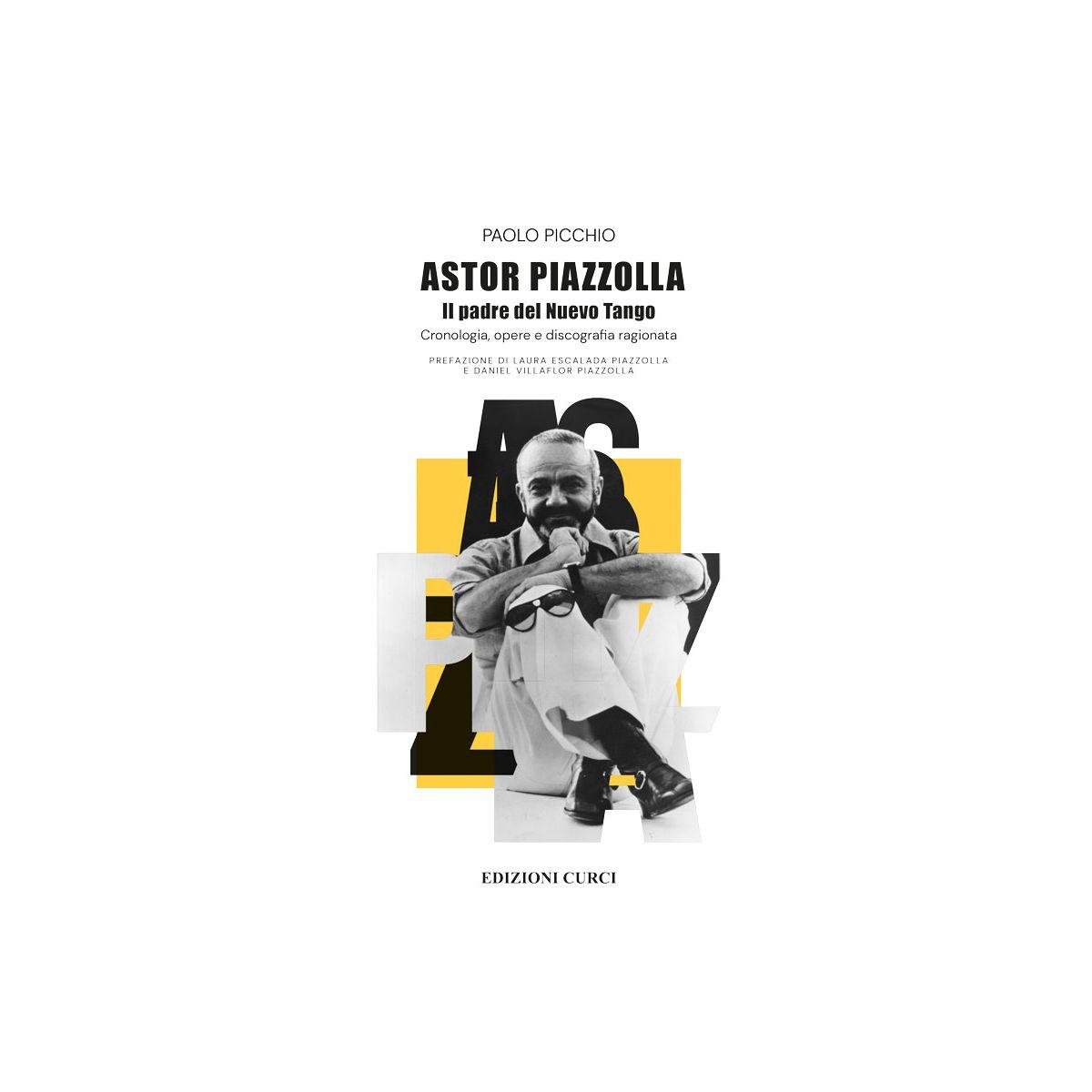 Picchio Astor Piazzolla Il padre del Nuevo Tango